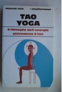 Tao Yoga. Il risveglio dell energia attraverso il tao. Тао йога