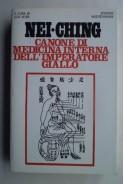 Nei Ching. Canone di medicina interna dell imperatore giallo