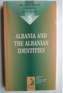 Albania and the Albanian identities. Албания и идентичност на албанците