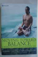 Moving toward balance. 8 weeks of yoga with Rodney Yee. 8 седмици йога с Родни Йи