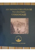 Trace of an Empire Osmangazi. Bir imparatorlugun izi