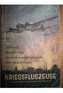 Kriegflugzeuge. Ansprache, Erkennen, Bewaffnung usw. Deutsche, italienische britisch-amerikanische und sowjetische