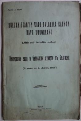 Bulgaristan in kaplicalarila Balkan hava kororlari. Минерални води и балкански курорти въ България