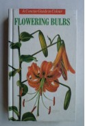 Flowering bulbs. A concise guide in colour