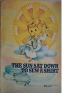 The sun sat down to sew a shirt. Lithuanian rhymes