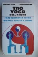 Tao Yoga. L appagamento totale di corpo, mente e anima. Тао йога