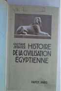 Histoire de la civilisation Egyptienne des origines a la conquete D Alexandre Gustave Jequier