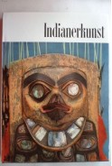 Indianerkunst der amerikanichen nordwestkuste. Erna Siebert - Werner Forman