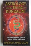 Astrology and the rising of Kundalini. Barbara Hand Clow. Астрология и издигането на Кундалини