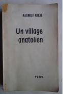 Un village anatolien. Mahmout Makal. Анадолско село