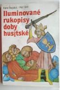 Iluminovane rukopisy doby husitske. Ръкописи от хуситския период