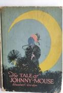 The Tale of Johnny Mouse. Elizabeth Gordon